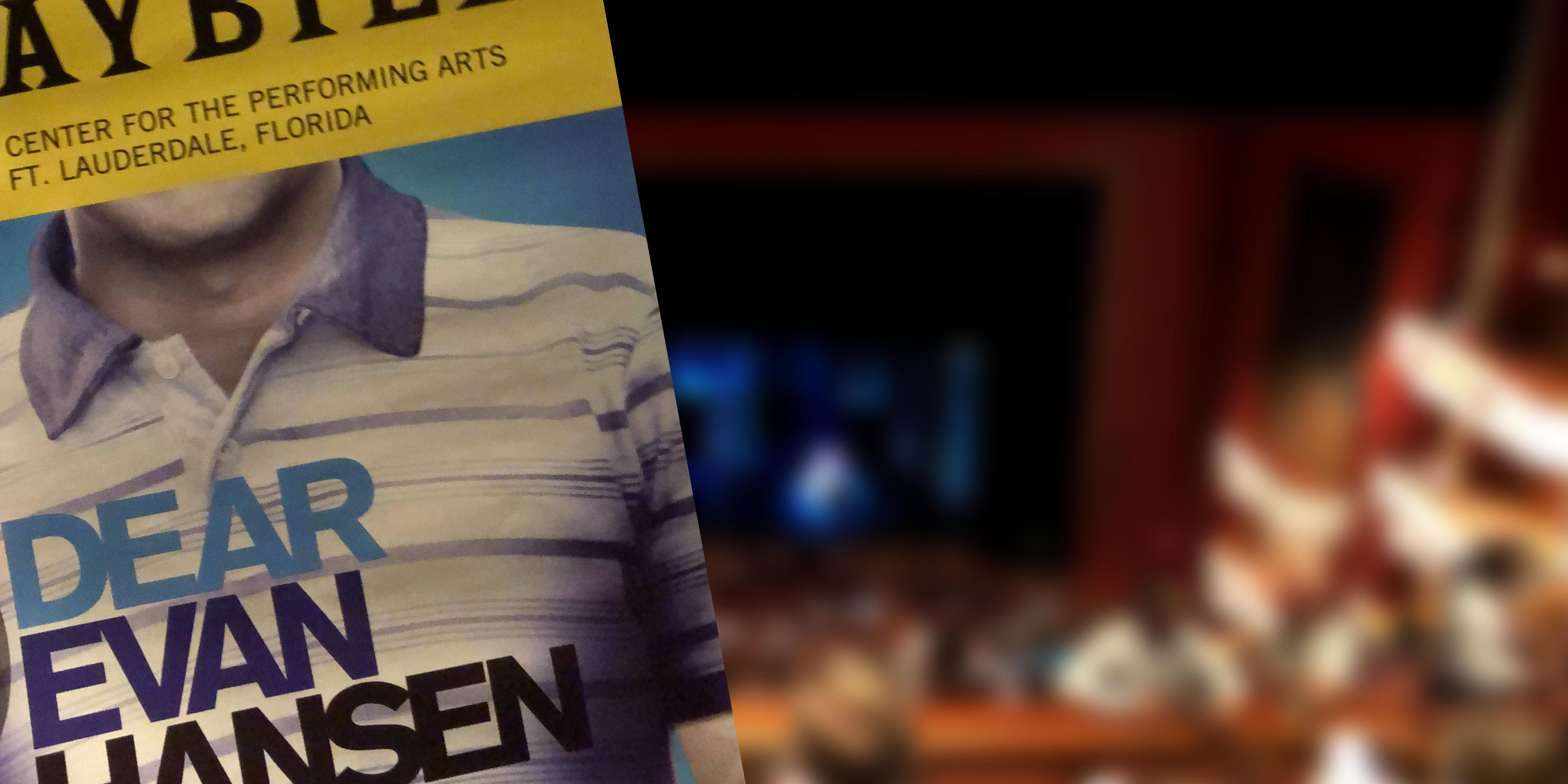This image shows the PlayBill for the theater play, Dear Evan Hansen that Jesse Velez went to go see at the Broward Center for Performing Arts in Fort Lauderdale, Florida.